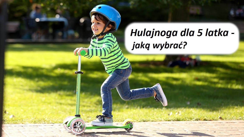 Hulajnoga dla 5 latka - jaką wybrać